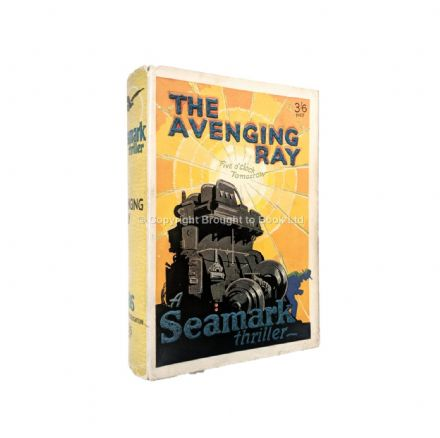 The Avenging Ray A Seamark Thriller First Edition Hodder & Stoughton 1930